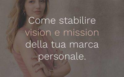 02 – Come stabilire vision e mission della tua marca personale