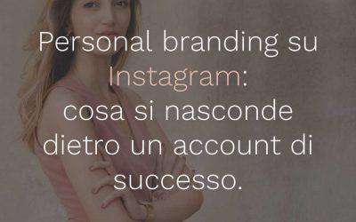 07- Personal branding su Instagram: cosa si nasconde dietro un account di successo